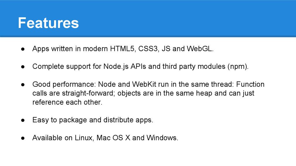 Features ● Apps written in modern HTML5, CSS3, ...