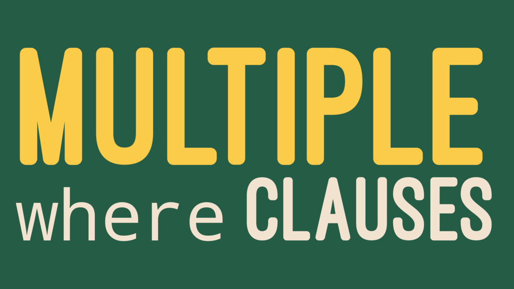 MULTIPLE where CLAUSES