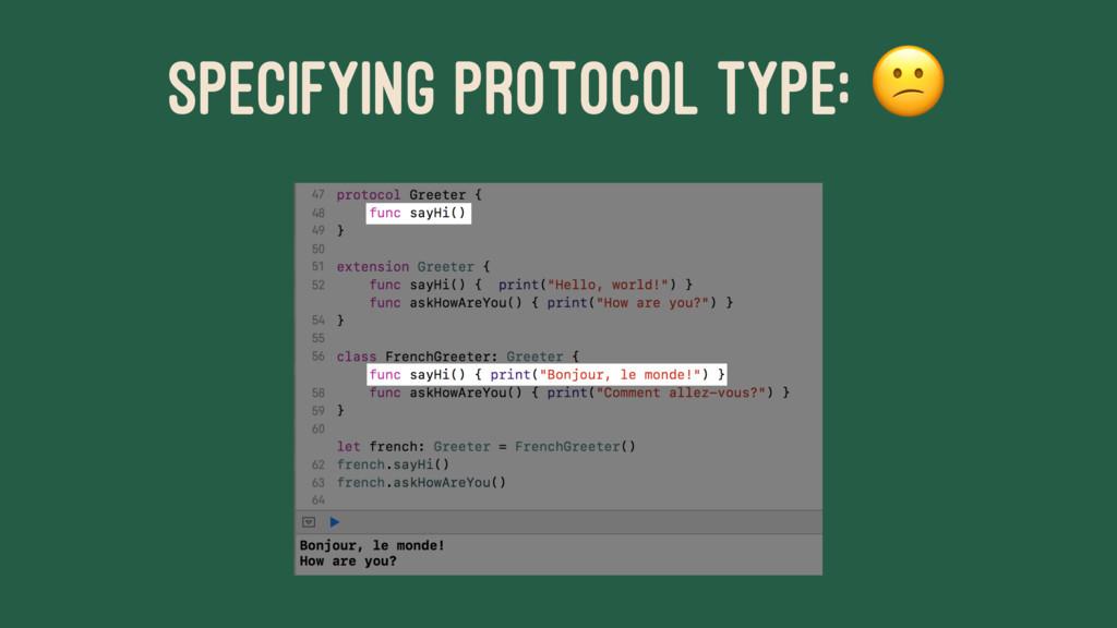 SPECIFYING PROTOCOL TYPE: !