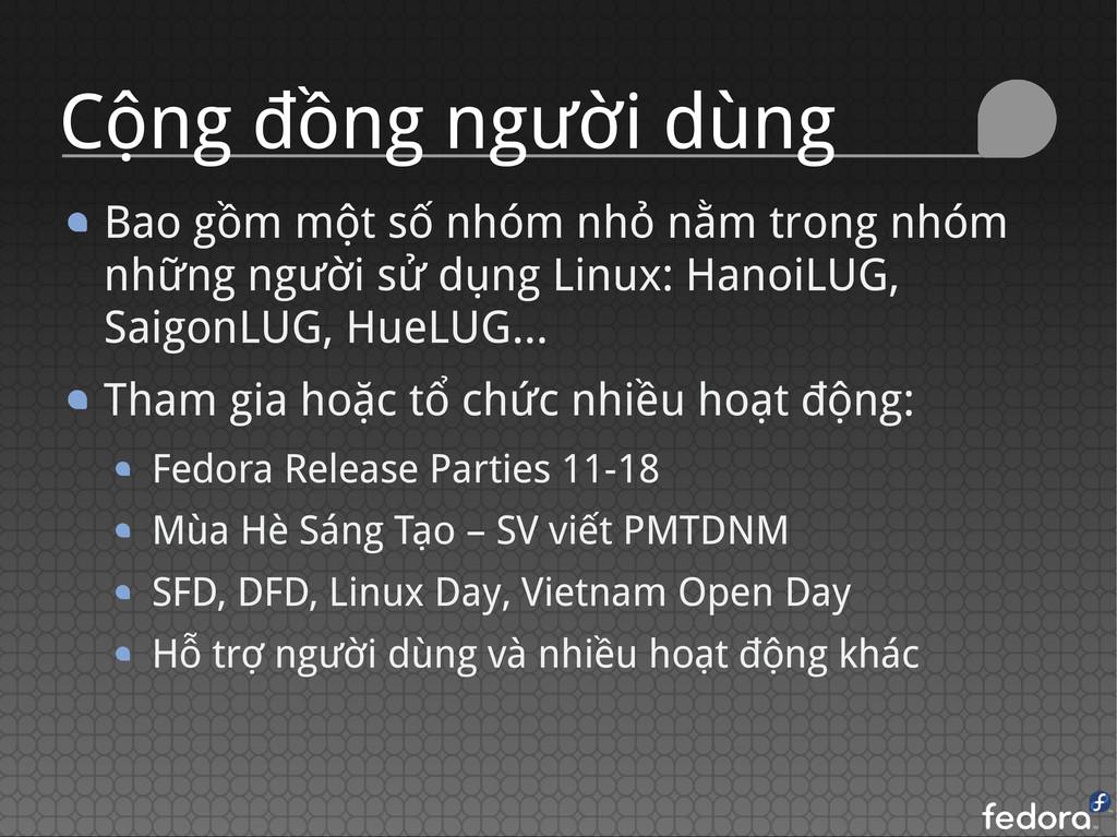 Cộng đồng người dùng Bao gồm một số nhóm nhỏ nằ...