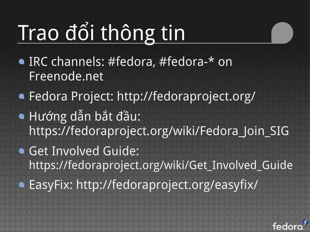 IRC channels: #fedora, #fedora-* on Freenode.ne...