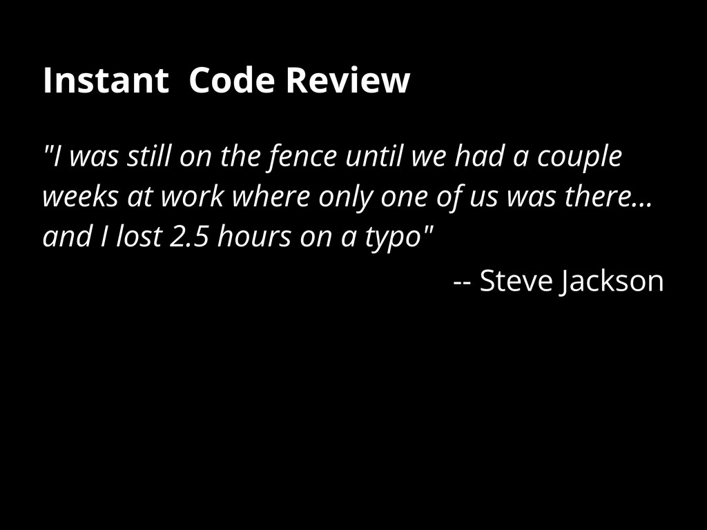 "Instant Code Review ""I was still on the fence u..."