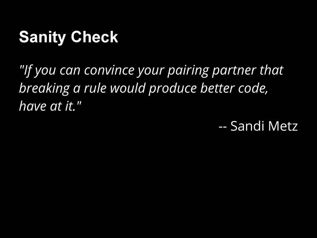 "Sanity Check ""If you can convince your pairing ..."