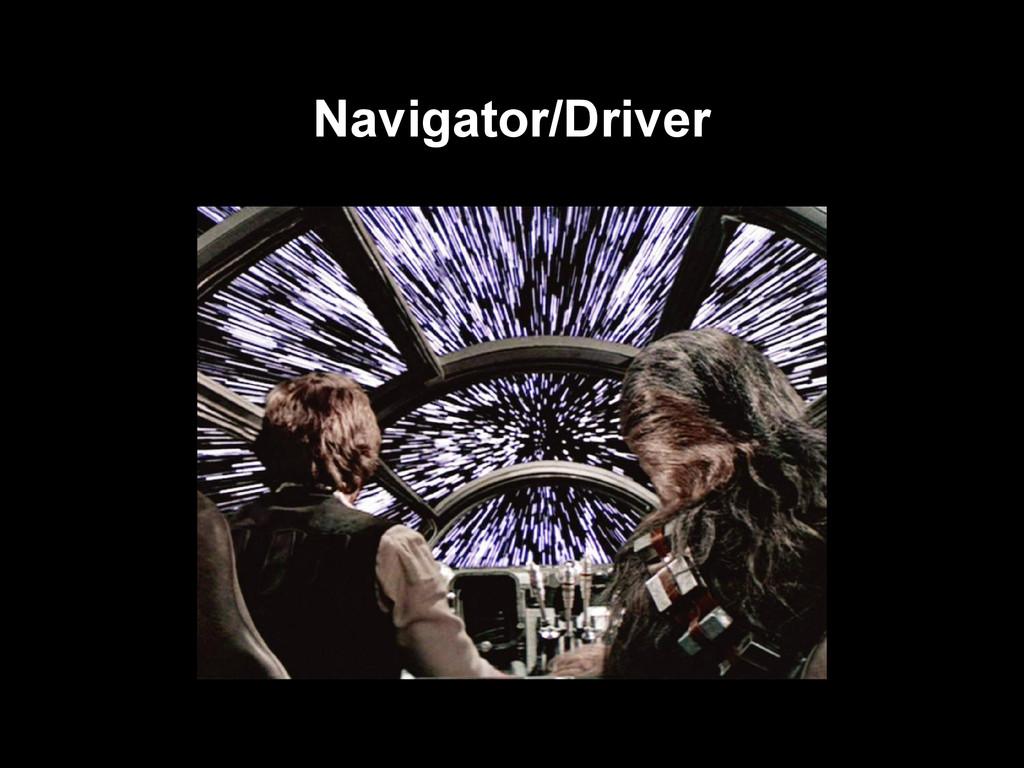 Navigator/Driver