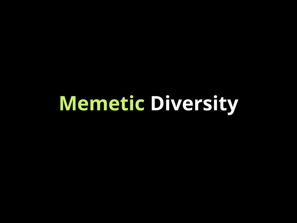 Memetic Diversity