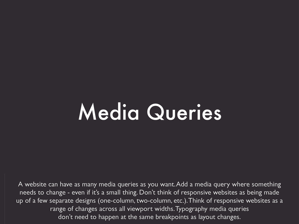 A website can have as many media queries as you...