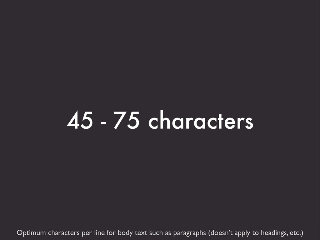 Optimum characters per line for body text such ...