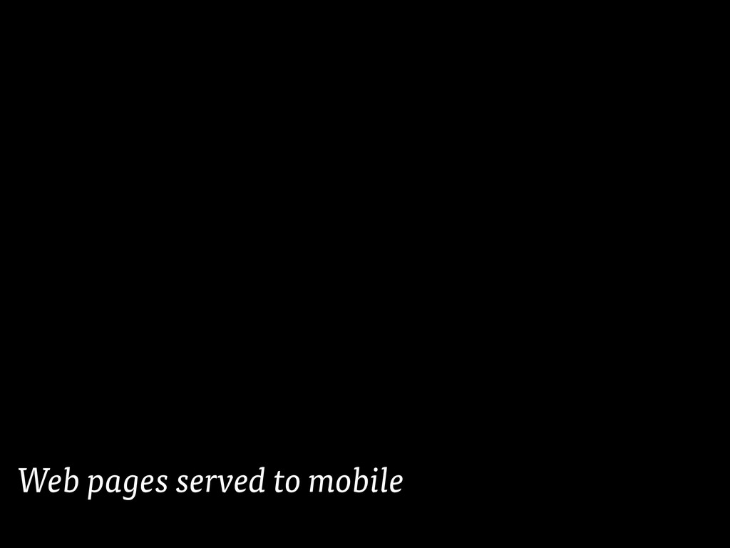 Web pages served to mobile