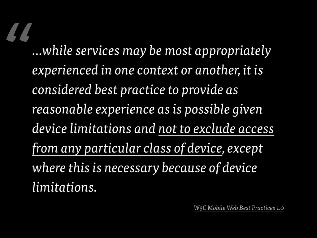 W3C Mobile Web Best Practices 1.0 …while servic...