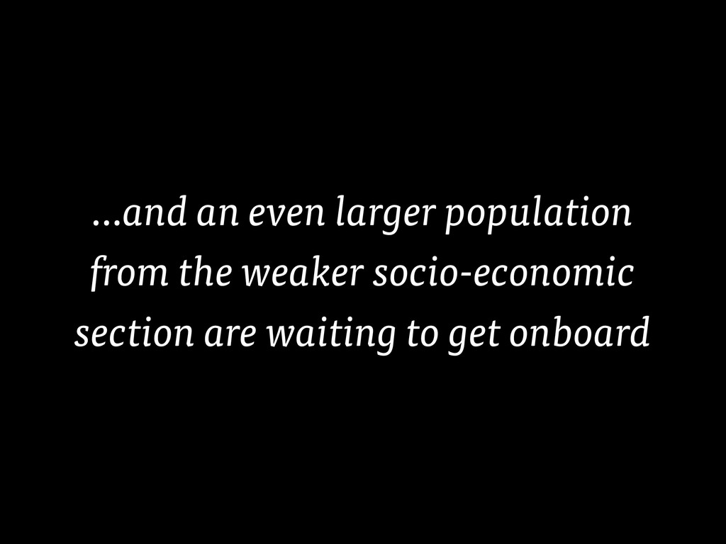 …and an even larger population from the weaker ...