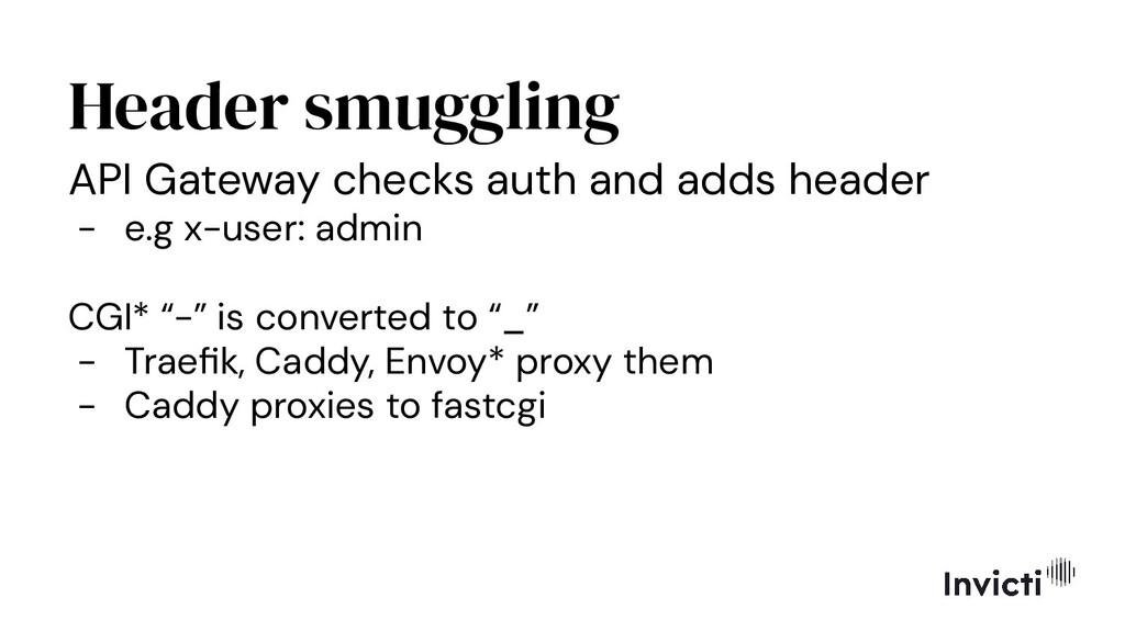 Header smuggling API Gateway checks auth and ad...