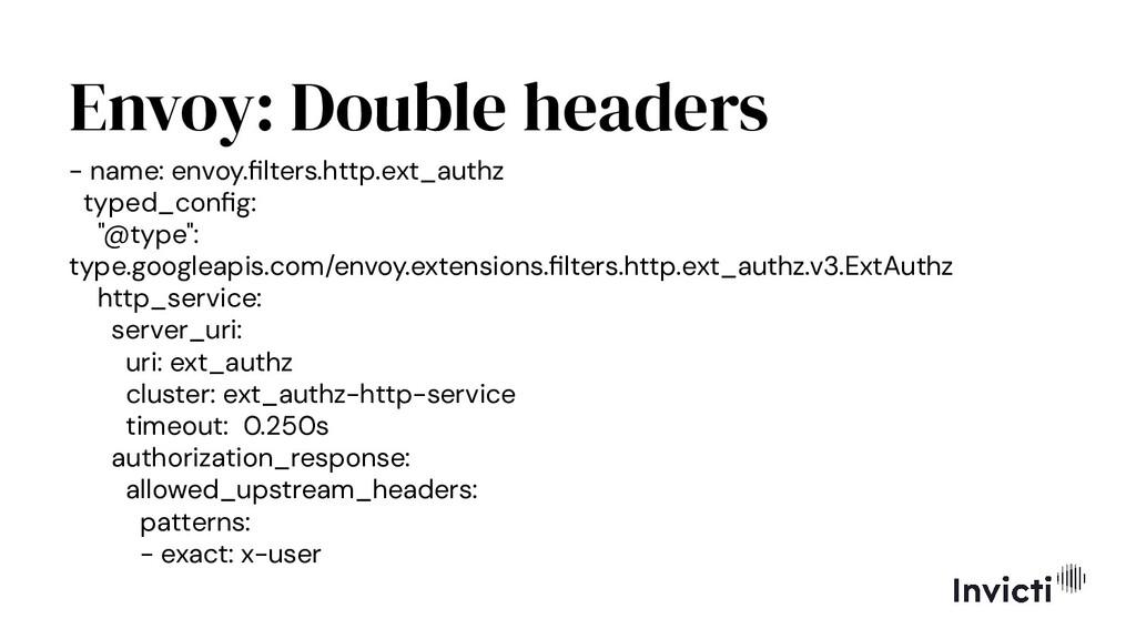 Envoy: Double headers - name: envoy.filters.http...
