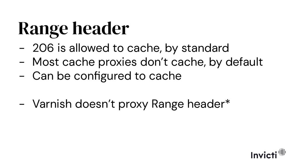 Range header - 206 is allowed to cache, by stan...