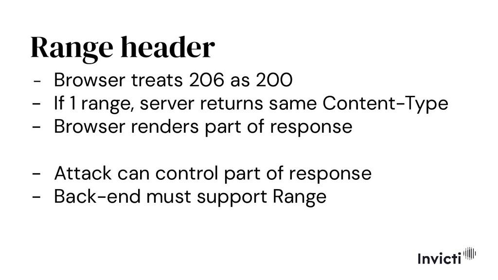 Range header - Browser treats 206 as 200 - If 1...