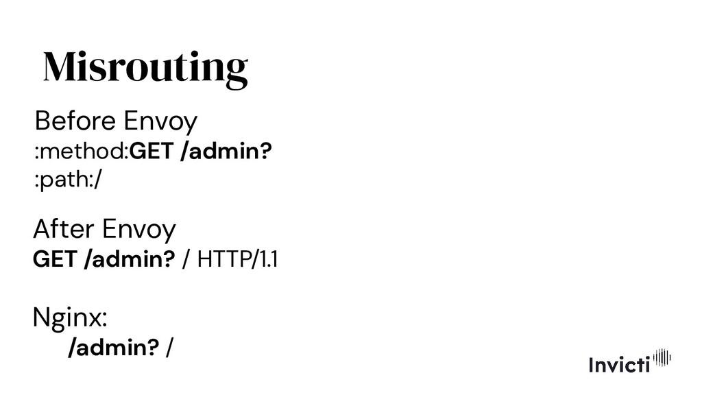 Misrouting Before Envoy :method:GET /admin? :pa...