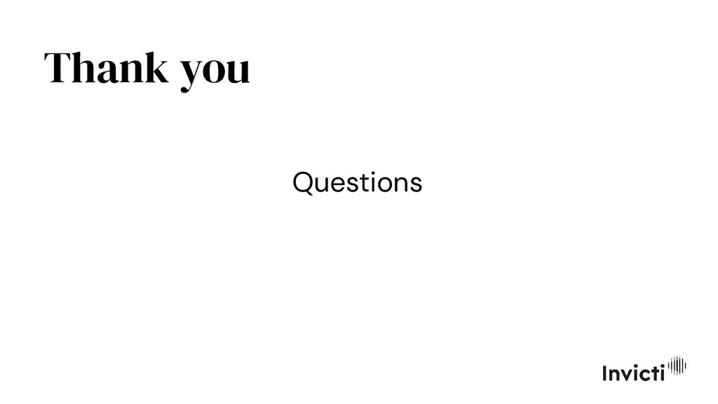 Thank you Questions