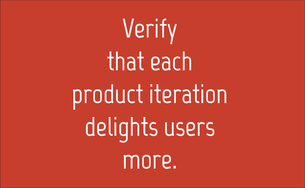 Verify that each product iteration delights use...