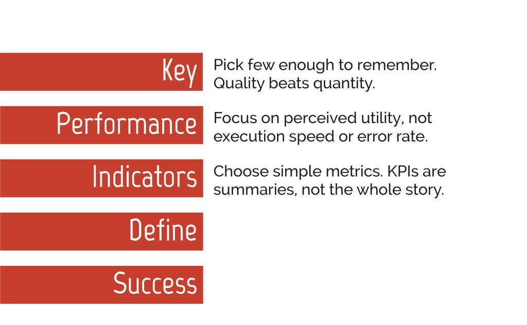 Key Pick few enough to remember. Quality beats ...