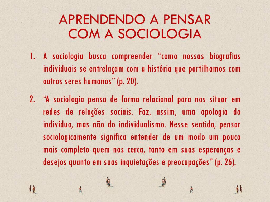 "1. A sociologia busca compreender ""como nossas ..."