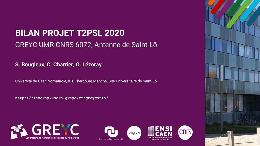 1 GREYC Saint-Lô Bilan 2020 du projet T2PSL BIL...