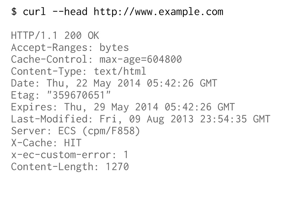 $ curl --head http://www.example.com HTTP/1.1 2...