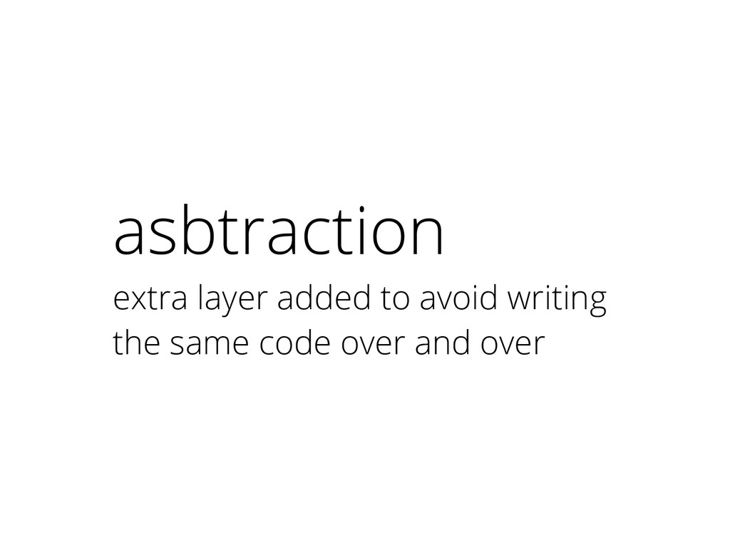 asbtraction extra layer added to avoid writing ...