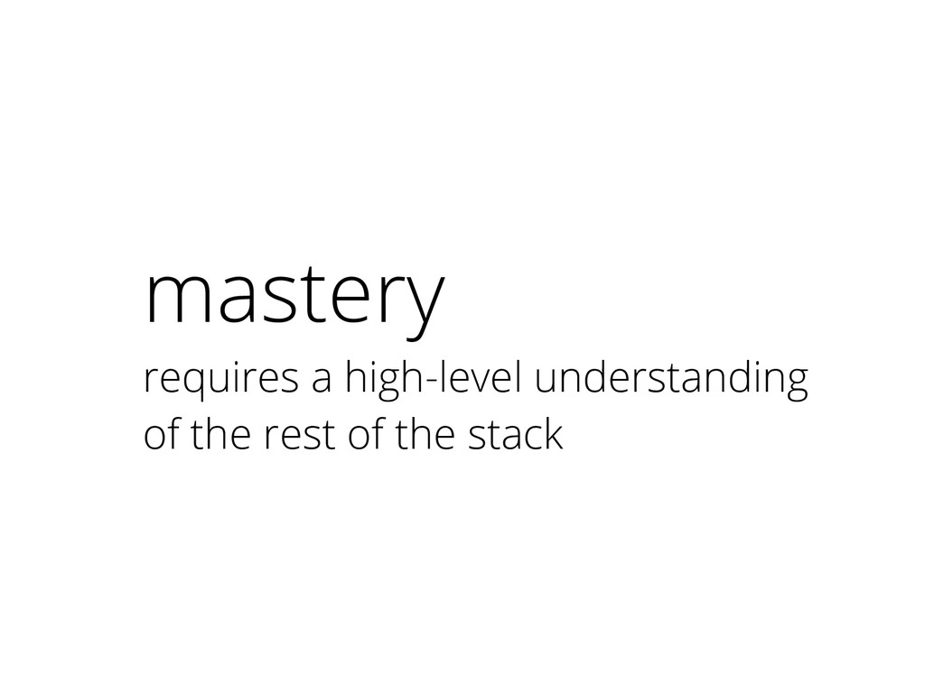 mastery requires a high-level understanding of ...