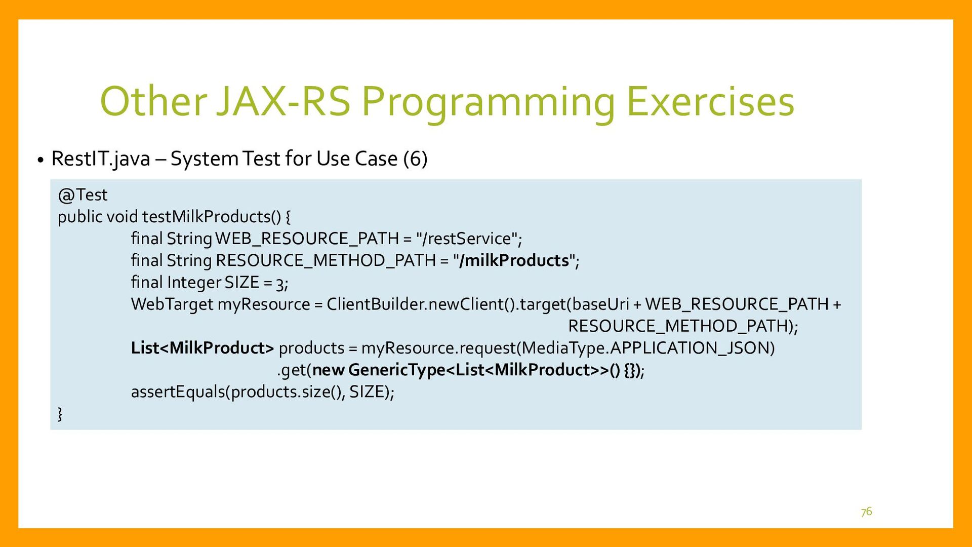 Other JAX-RS Programming • RestIT.java – System...