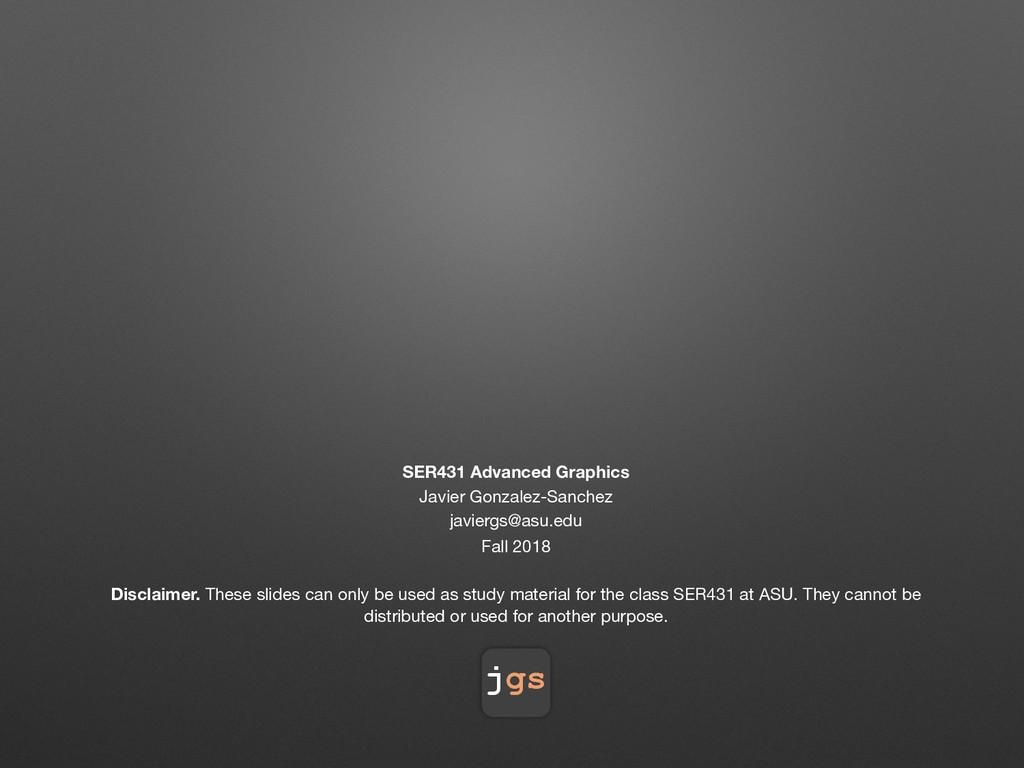 jgs SER431 Advanced Graphics Javier Gonzalez-Sa...