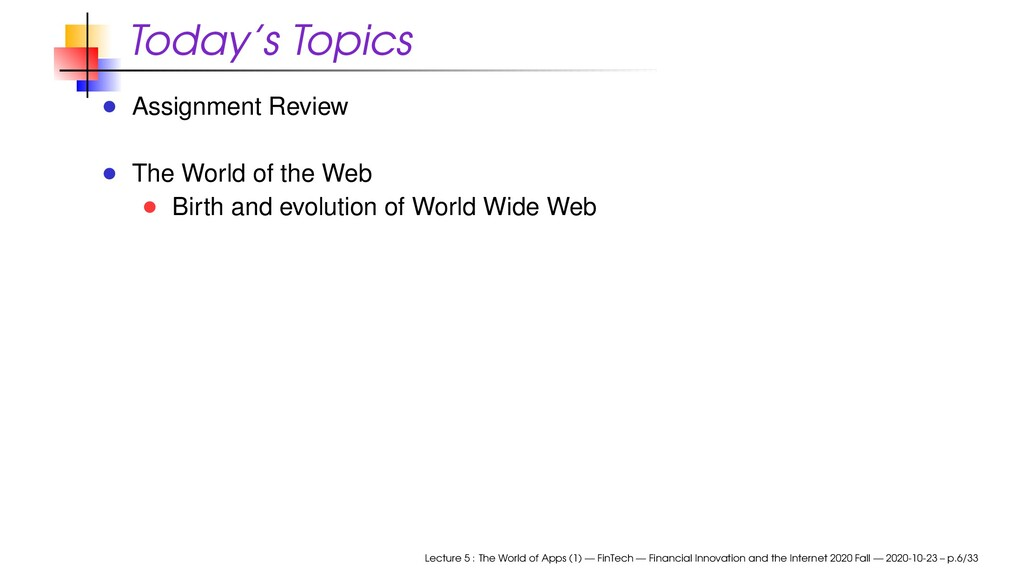 Today's Topics Assignment Review The World of t...