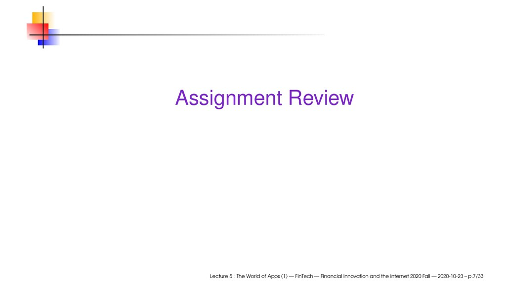 Assignment Review Lecture 5 : The World of Apps...
