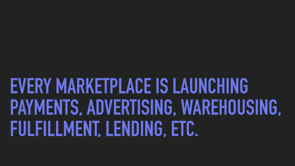 EVERY MARKETPLACE IS LAUNCHING PAYMENTS, ADVERT...