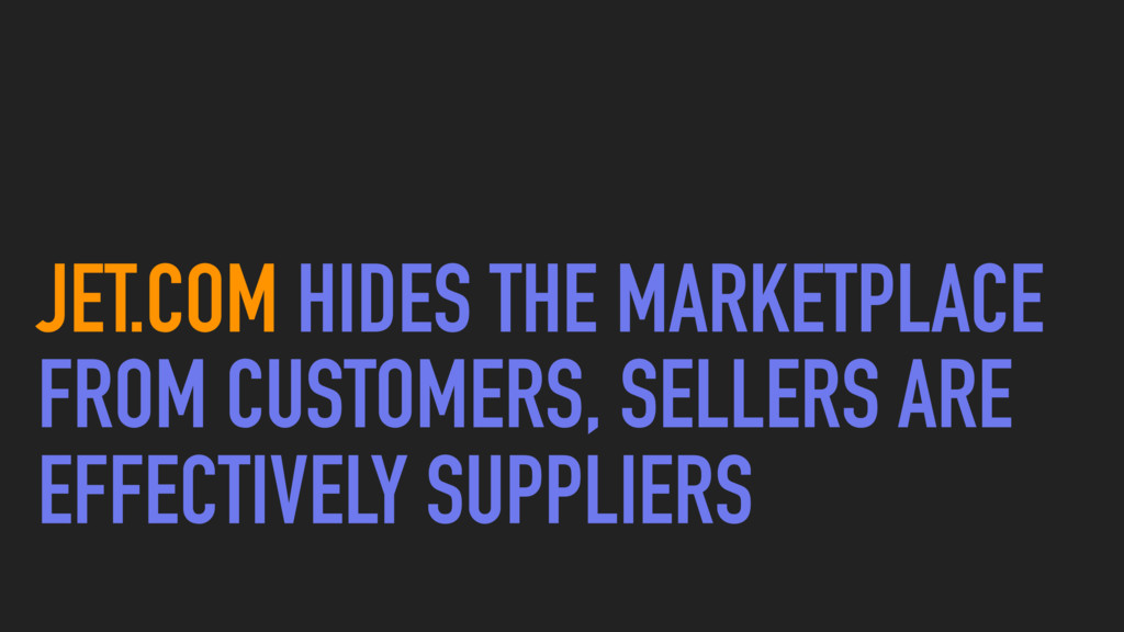 JET.COM HIDES THE MARKETPLACE FROM CUSTOMERS, S...