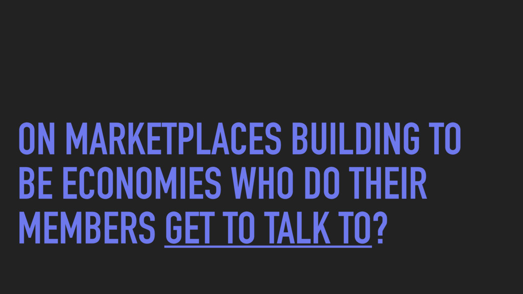 ON MARKETPLACES BUILDING TO BE ECONOMIES WHO DO...