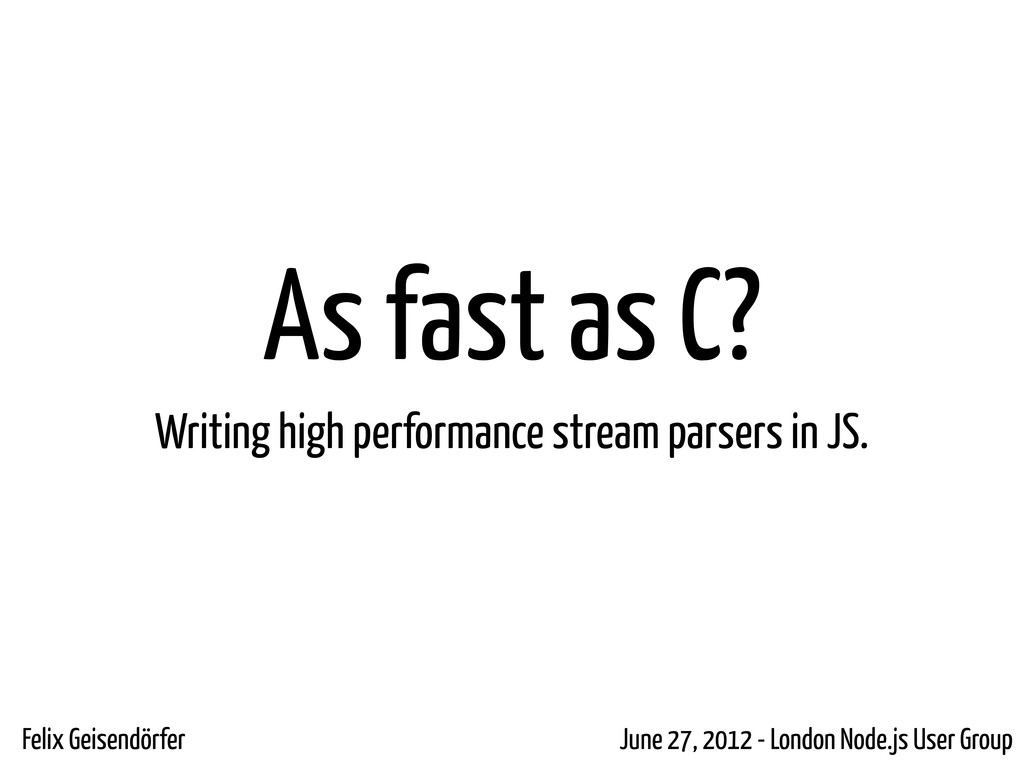 As fast as C? Writing high performance stream p...