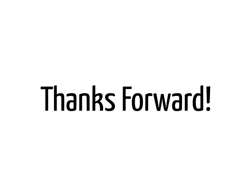 Thanks Forward!