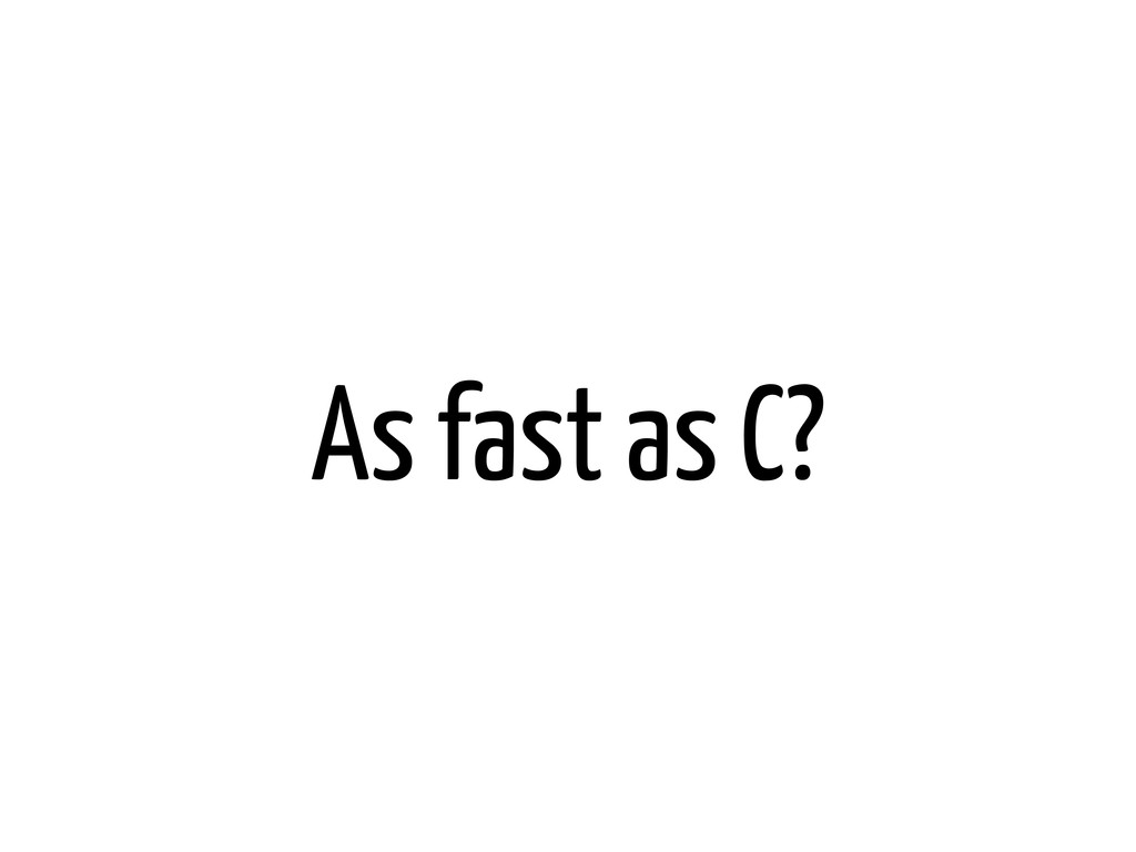 As fast as C?