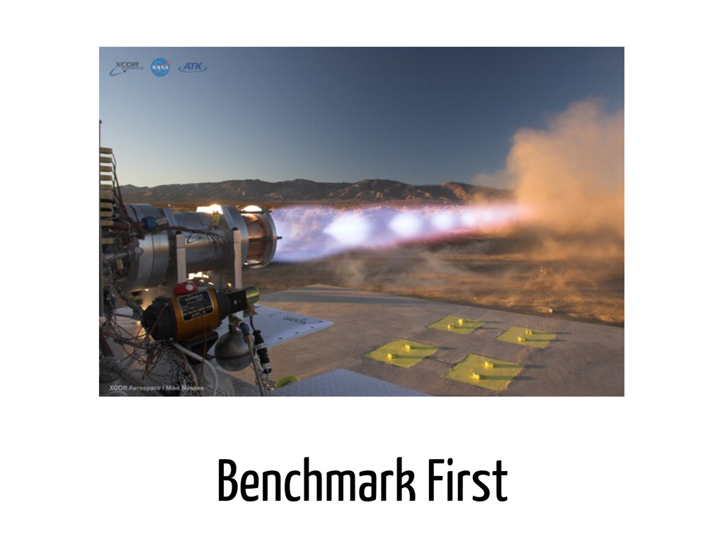 Benchmark First