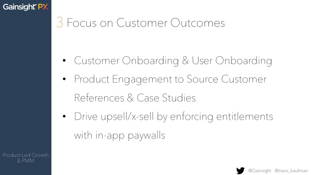 Product-Led Growth & PMM 3 Focus on Customer Ou...