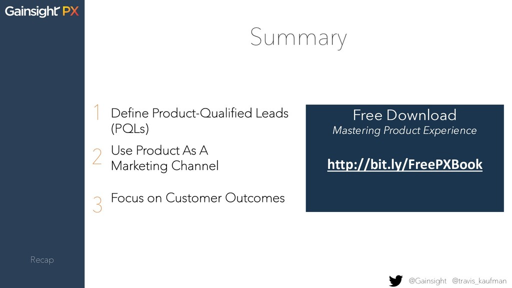 Summary Recap 1 Define Product-Qualified Leads ...