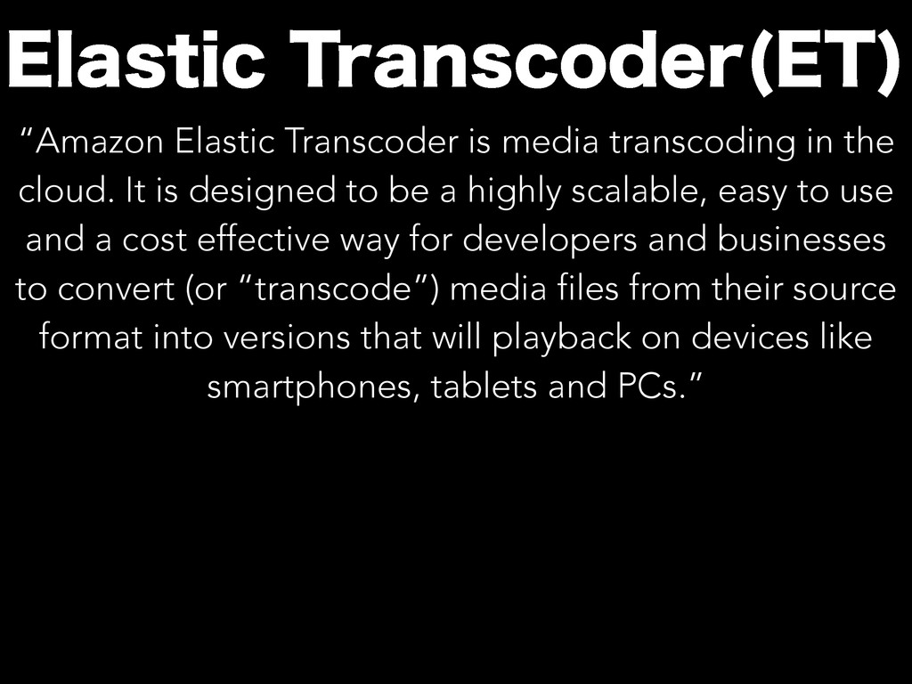 "&MBTUJD5SBOTDPEFS &5  ""Amazon Elastic Transcod..."