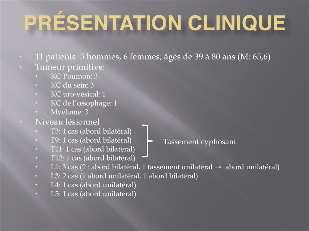 PRÉSENTATION CLINIQUE • 11 patients: 5 hommes, ...