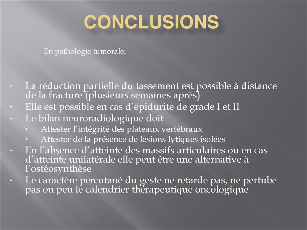 CONCLUSIONS • La réduction partielle du tasseme...