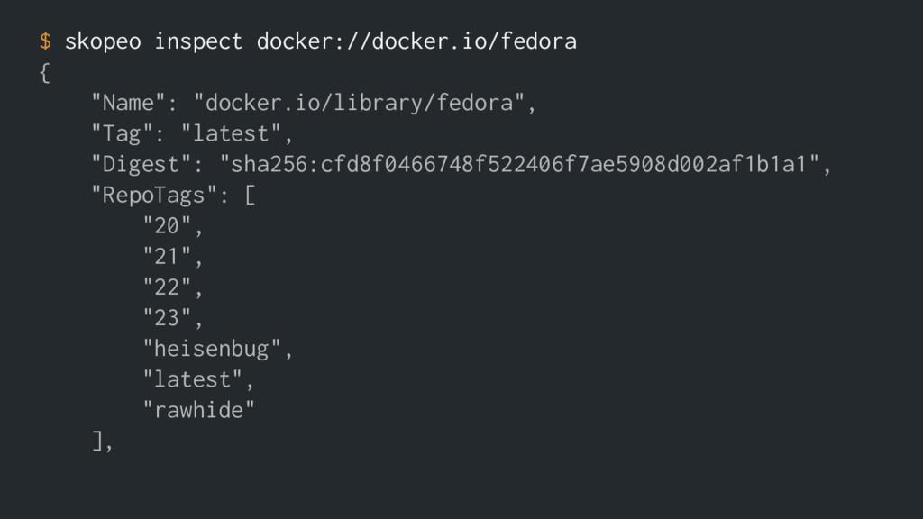 """$ skopeo inspect docker://docker.io/fedora { """"N..."""