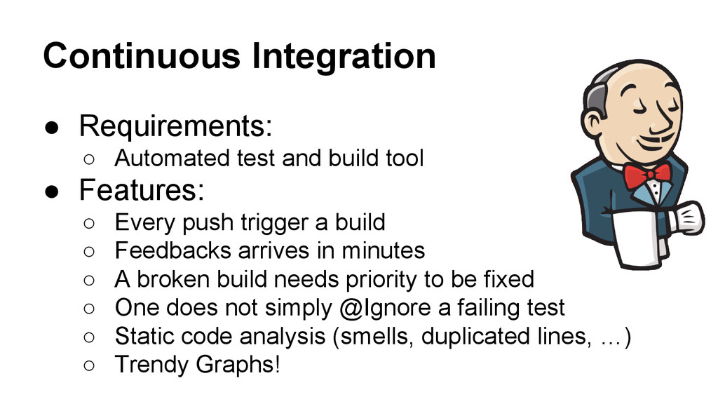 Continuous Integration ● Requirements: ○ Automa...