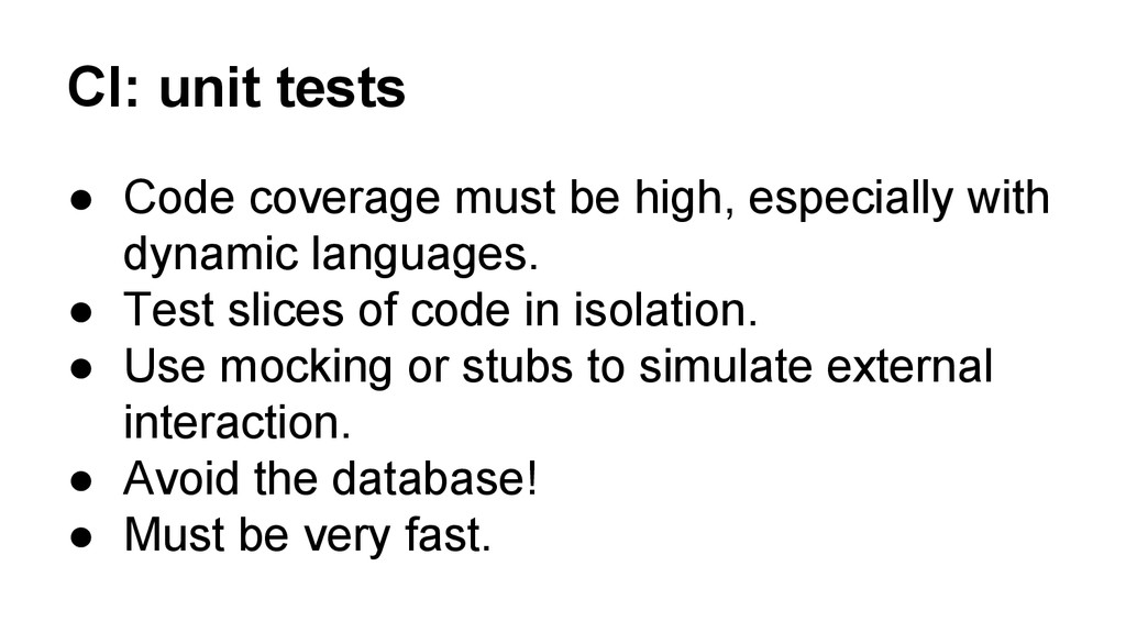 CI: unit tests ● Code coverage must be high, es...