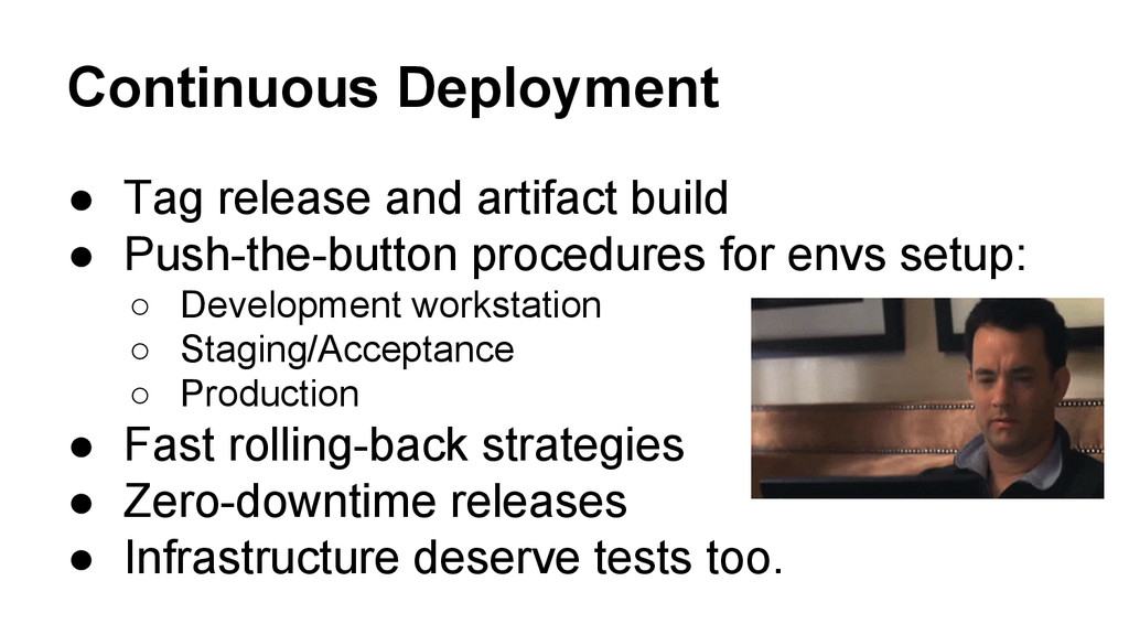 Continuous Deployment ● Tag release and artifac...