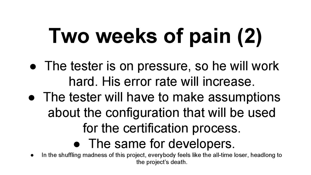 Two weeks of pain (2) ● The tester is on pressu...