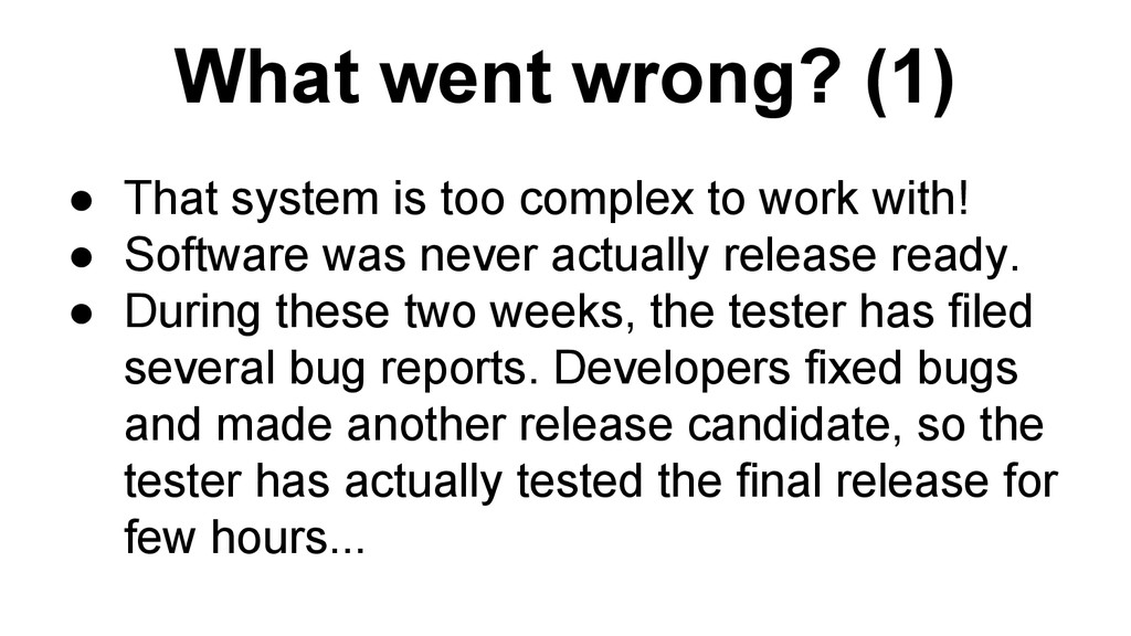 What went wrong? (1) ● That system is too compl...