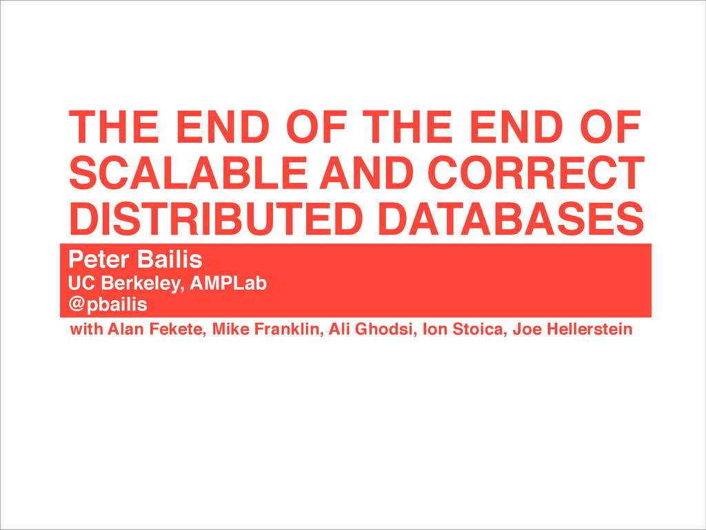 DISTRIBUTED DATABASES THE END OF THE END OF SCA...